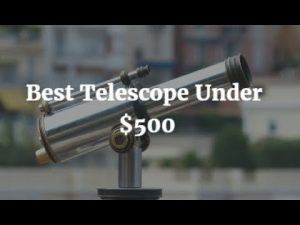 Best Telescope Under $500